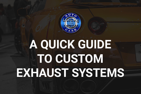 A Quick Guide to Custom Exhaust Systems
